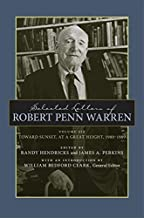 Selected Letters of Robert Penn Warren: Toward Sunset, at a Great Height, 1980–1989 (Southern Literary Studies)