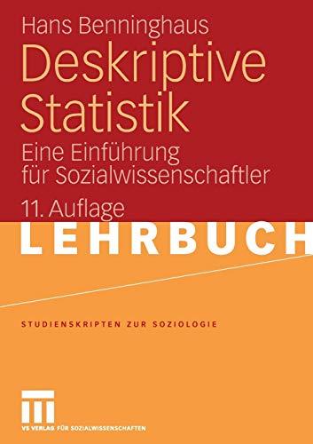 Deskriptive Statistik: Eine Einführung für Sozialwissenschaftler (Studienskripten zur Soziologie) (German Edition)