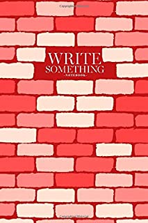 Notebook - Write something: Pink brick notebook, Daily Journal, Composition Book Journal, College Ruled Paper, 6 x 9 inches (100sheets)