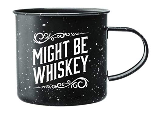 """Enamel Camping Coffee Mug """"Might Be Whiskey"""" Large Tin Cup 16 Ounce , (Midnight Black)"""