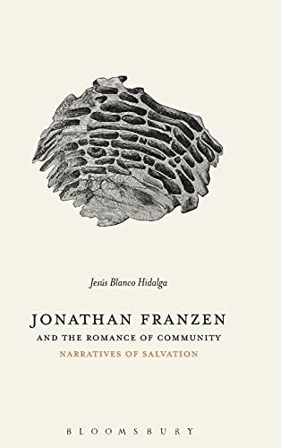 Jonathan Franzen and the Romance of Community: Narratives of Salvation
