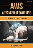 AWS Advanced Networking SCENARIO-BASED KICKSTART: 2021 Edition
