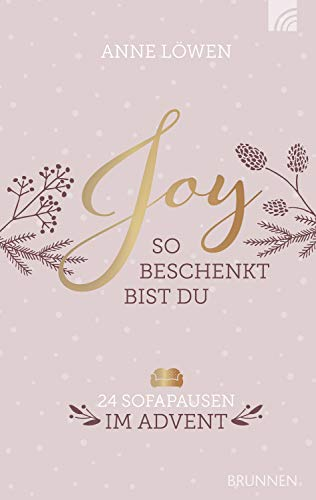 JOY - So beschenkt bist du: Meine Sofapausen im Weihnachtsstress
