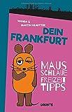 Dein Frankfurt: Mausschlaue Freizeittipps