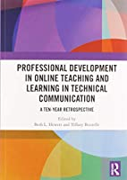 Professional Development in Online Teaching and Learning in Technical Communication: A Ten-Year Retrospective