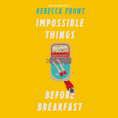 Couverture de Impossible Things Before Breakfast
