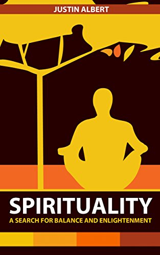 Spirituality: A Search for Balance and Enlightenment: Spiritual Health and Wellness (Spirituality and Wellness)