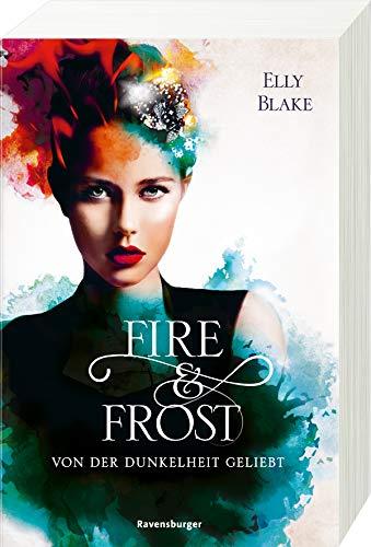 Fire & Frost, Band 3: Von der Dunkelheit geliebt (Fire & Frost, 3)