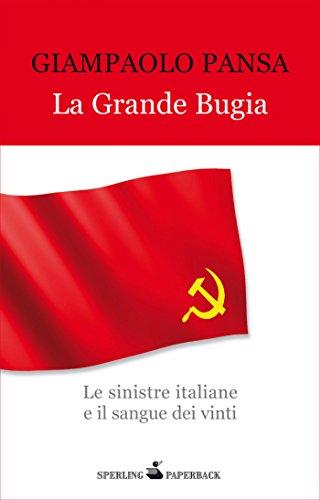 La grande bugia: Le sinistre italiane e il sangue dei vinti (Economica Saggi Vol. 72)