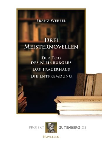 Drei Meisternovellen: Der Tod des Kleinbürgers/Das Trauerhaus/Die Entfremdung