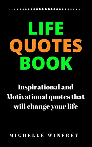 Life Quotes Book Inspirational And Motivational Quotes That Will Change Your Life Personal Development Career Business And Life Quotes Book 1 Ebook Winfrey Michelle Amazon In Kindle Store