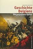 Geschichte Belgiens: Die gespaltene Nation (Kulturgeschichte) - Christoph Driessen