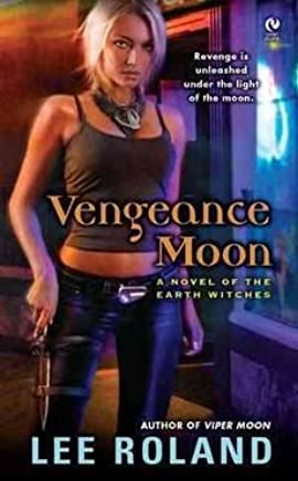 [(Vengeance Moon : A Novel of the Earth Witches)] [By (author) Lee Roland] published on (August, 2012)