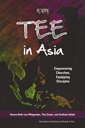 TEE in Asia: Empowering Churches, Equipping Disciples (ICETE Series) (English Edition)