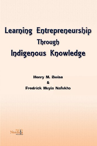Compare Textbook Prices for Learning Entrepreneurship Through Indigenous Knowledge  ISBN 9781926906195 by Bwisa, Henry M.,Nafukho, Fredrick Muyia