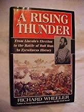 A RISING THUNDER LINCOLN'S ELECTION EVENTS LEADING TO CIVIL WAR by WHEELER