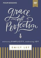 Grace, Not Perfection Video Study: Embracing Simplicity, Celebrating Joy, Four Sessions [DVD]