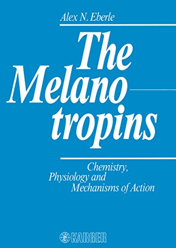 The Melanotropins: Chemistry, Physiology and Mechanisms of Action (English Edition)