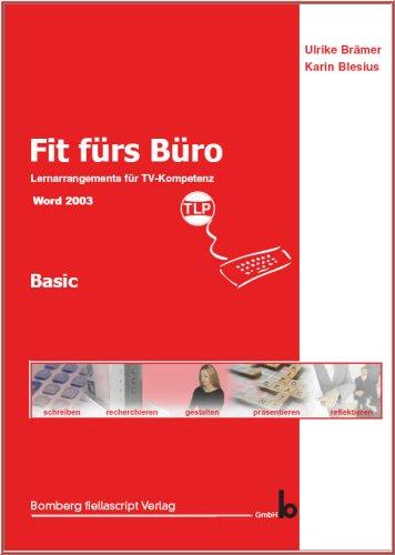 Textverarbeitung mit Tastaturschulung: Fit fürs Büro - Basic, 35 kaufmännische situationsbezogene Lernaufgaben für die Textverarbeitung