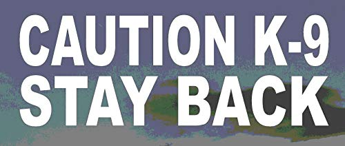 Caution K-9 Stay Back White Vinyl Sign Decal 3 1/4' X 9'