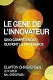 Le Gène de l'innovateur - Cinq compétences qui font la différence