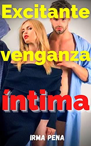Excitante venganza íntima de Irma Pena