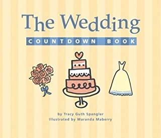 The Wedding Countdown Book and Clock: A Day-by-day,Hour-by-hour,Minute-by-minute Guide to Getting Ready for the Big Day by Spangler, Tracy Guth published by Running Press,U.S. (2004)