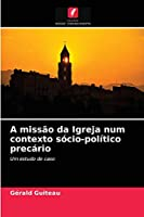 A missão da Igreja num contexto sócio-político precário