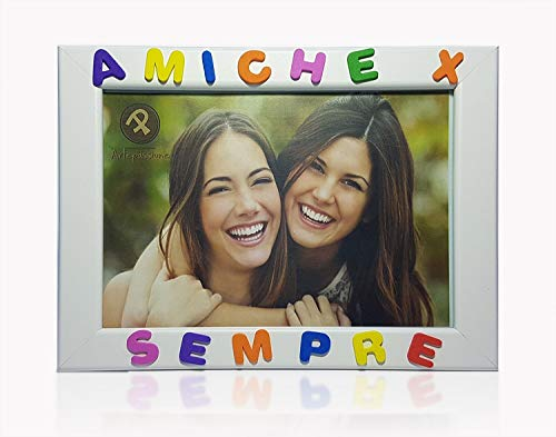 Cornici per foto in legno con la scritta Amiche X Sempre, da appoggiare o appendere, misura 13x18 cm Bianca. Ideale per l amica del cuore a San Valentino