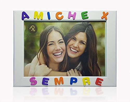 Cornici per foto in legno con la scritta Amiche X Sempre, da appoggiare o appendere, misura 13x18 cm Bianca. Ideale per l'amica del cuore a San Valentino