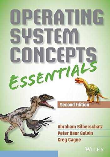 Compare Textbook Prices for Operating System Concepts Essentials 2 Edition ISBN 9781118804926 by Silberschatz, Abraham,Galvin, Peter B.,Gagne, Greg