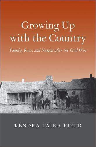 Growing Up with the Country: Family, Race, and Nation after the Civil War (The Lamar Series in Western History)