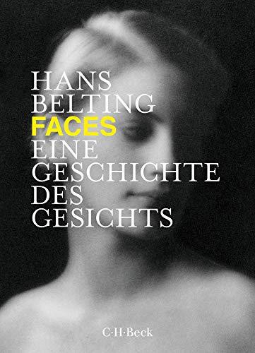 Faces: Eine Geschichte des Gesichts