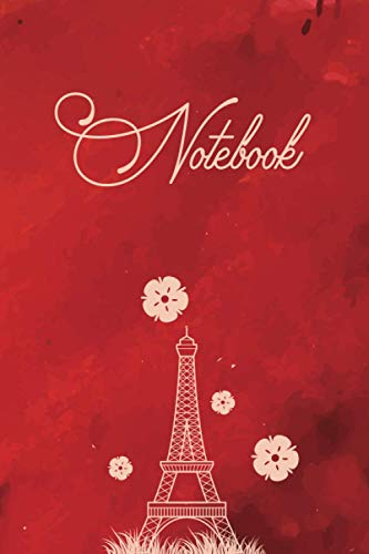 Notebook: Eiffel Tower covered 6 x 9 ruled journal for women and teen || 100 pages