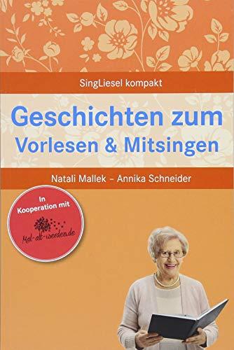 Geschichten zum Vorlesen und Mitsingen für Senioren (SingLiesel Kompakt)