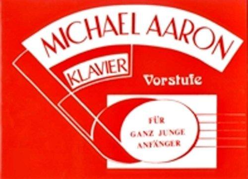 Michael Aaron Klavierschule Vorstufe: Für ganz junge Anfänger am Piano by Michael Aaron (2016-01-29)