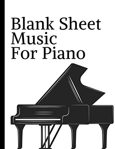 "Blank Sheet Music For Piano: Blank staff paper for writing | Classic manuscript book music piano | Classic notebook | Large Size 8,5""x11"" 