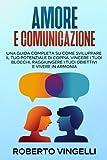 Amore & Comunicazione: Sviluppa il tuo potenziale di coppia...