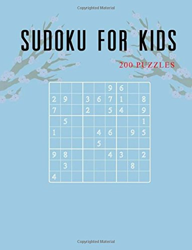 Sudoku For Kids: Game Puzzles and Activity Book For Kids, 6x6, 9x9 Puzzle Grids, 200 Challenging Puzzles, Travel Games Size Large 8.5' x 11' (Volume 1)