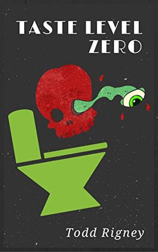 Taste Level Zero: An Extreme Horror Anthology