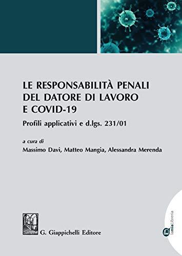Le responsabilità penali del datore di lavoro e COVID-19. Profili applicativi e d.lgs. 231/01