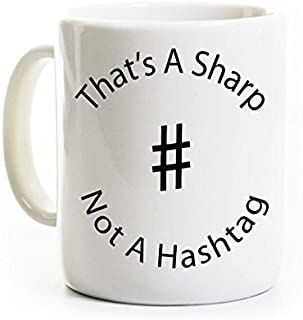 Funny Music Coffee Mug - That's a Sharp Not a Hashtag - 11 Ounce