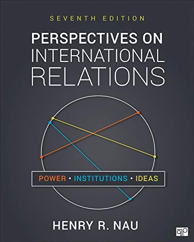 Compare Textbook Prices for Perspectives on International Relations: Power, Institutions, and Ideas 7 Edition ISBN 9781544374390 by Nau, Henry R.