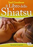 il libro dello shiatsu. guida pratica al massaggio