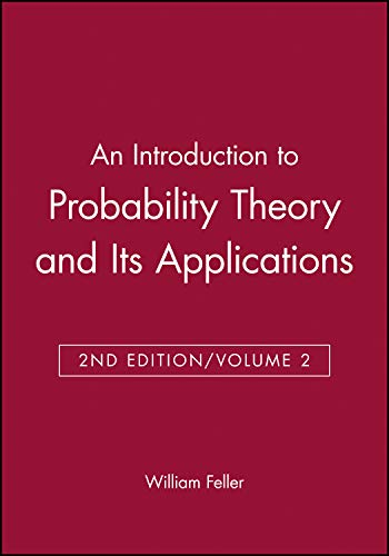 An Introduction to Probability Theory and Its Applications: 2 (Wiley Publication in Mathematical Statistics) (Wiley Probability and Statistics)