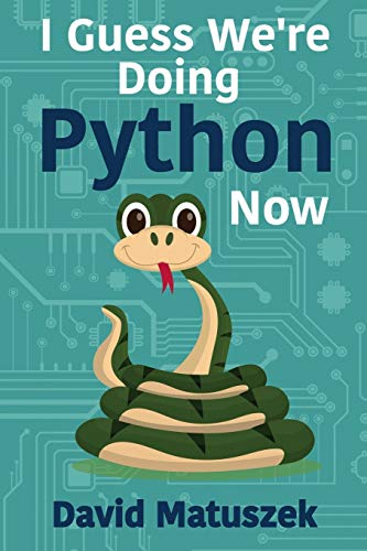 I Guess We're Doing Python Now
