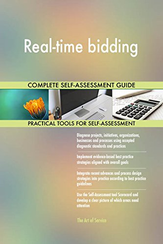 Real-time bidding All-Inclusive Self-Assessment - More than 670 Success Criteria, Instant Visual Insights, Comprehensive Spreadsheet Dashboard, Auto-Prioritized for Quick Results