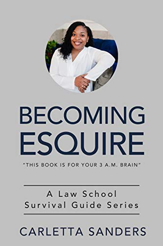 Becoming Esquire: A Law School Survival Guide (English Edition)