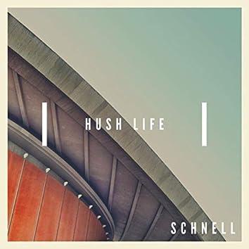 Hush life