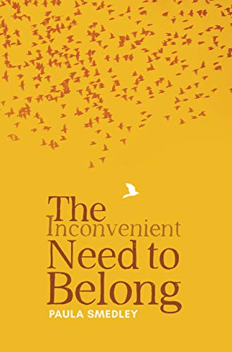 The Inconvenient Need to Belong by [Paula Smedley]